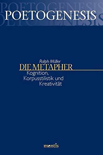 9783897854574: Die Metapher: Kognition, Korpuslinguistik und Kreativit�t