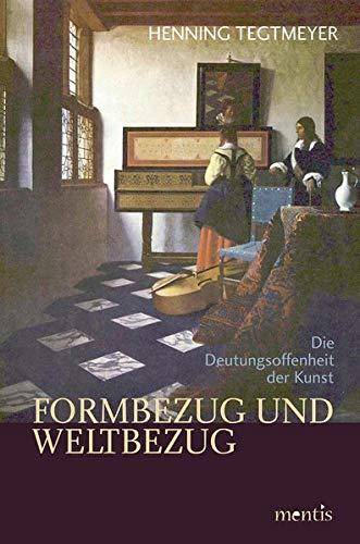 Formbezug und Weltbezug: Henning Tegtmeyer