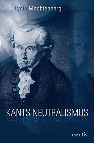 Kants Neutralismus: Lydia Mechtenberg