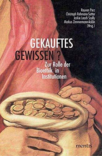 9783897855823: Gekauftes Gewissen?: Zur Rolle der Bioethik in Institutionen