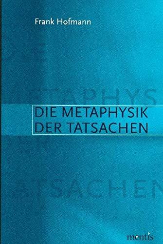 9783897856103: Die Metaphysik der Tatsachen