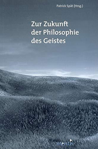 9783897856110: Zur Zukunft der Philosophie des Geistes
