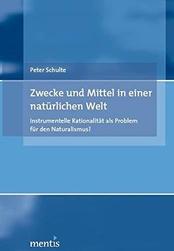 Zwecke und Mittel in einer natürlichen Welt: Peter Schulte