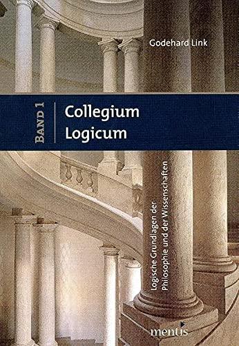 Collegium Logicum Logische Grundlagen der Philosophie und der Wissenschaften. 2 Bände: ...