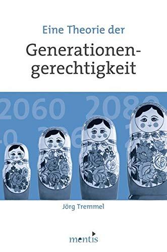 Eine Theorie der Generationengerechtigkeit: Jörg Tremmel