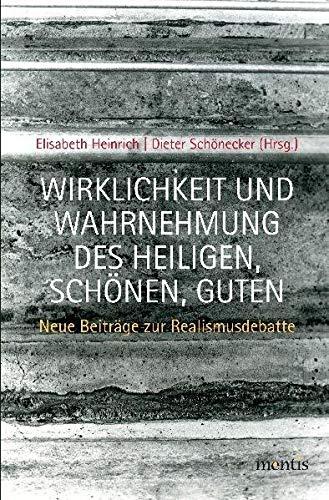 Wirklichkeit und Wahrnehmung des Heiligen, Schönen, Guten: Elisabeth Heinrich