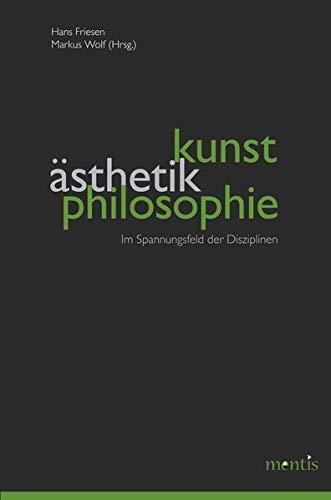 9783897857384: Kunst, �sthetik, Philosophie: Im Spannungsfeld der Disziplinen