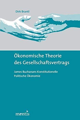 Ökonomische Theorie des Gesellschaftsvertrags: Dirk Brantl