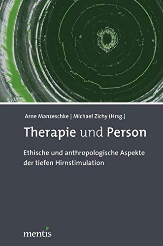 9783897858053: Therapie und Person: Ethische und anthropologische Aspekte der tiefen Hirnstimulation