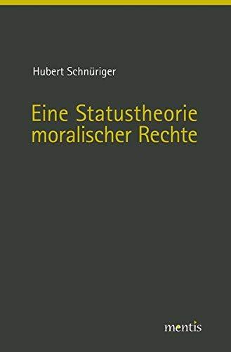 Eine Statustheorie moralischer Rechte: Hubert Schnüriger