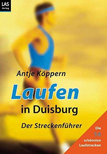 Laufen in Duisburg: Der Streckenführer: Köppern, Antje