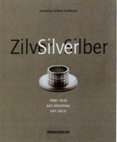 Silver: Jugendstil and Art Deco 1880-1940: Annelies Krekel-Aalberse
