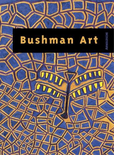 BUSHMAN ART: CONTEMPORARY ART FROM SOUTHERN AFRICA.: Krempel, Ulrich et