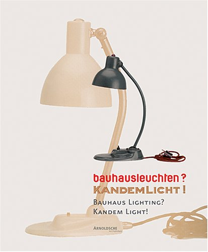 Bauhausleuchten? Kandemlicht! / Bauhaus Lighting? Kandem Licht!