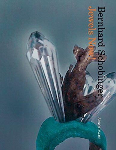 9783897901834: Bernhard Schobinger: Jewels Now!: Mit Fotografien