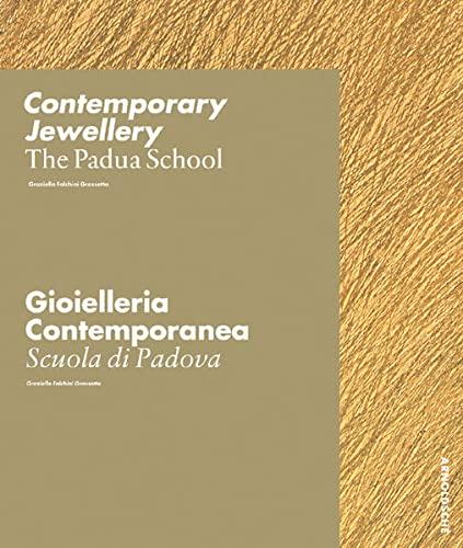 9783897902022: Contemporary Jewellery: The Padua School / Gioielleria Contemporanea: La Scuola di Padova