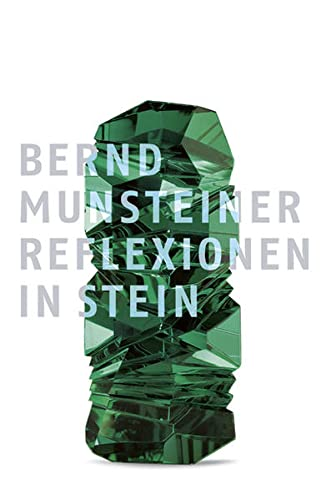 9783897902039: Bernd Munsteiner: Reflexionen in Stein / Reflections in Stone