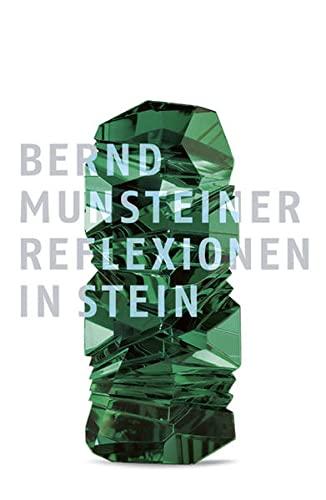 Bernd Munsteiner: Reflexionen in Stein / Reflections in Stone: Christianne Weber