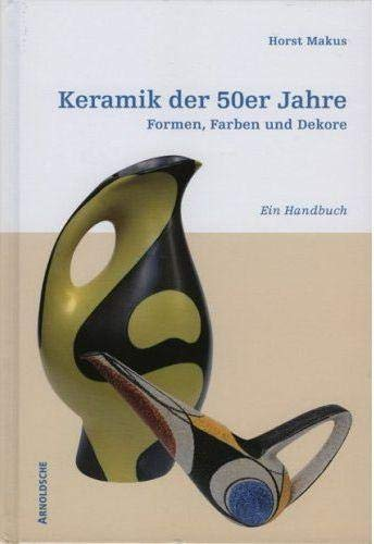 Ceramics of the 50's GERMAN ONLY: Shapes,: Horst Makus