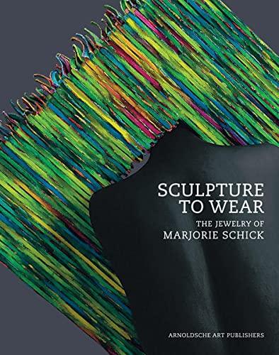 Sculpture to Wear: The Jewelry of Marjorie Schick.: Marjorie Schick) ROSOLOWSKI, Tracey, et al.