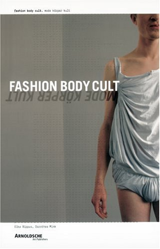 9783897902640: Fashion Body Cult / Mode K�rper Kult: Power, Beauty and Soul