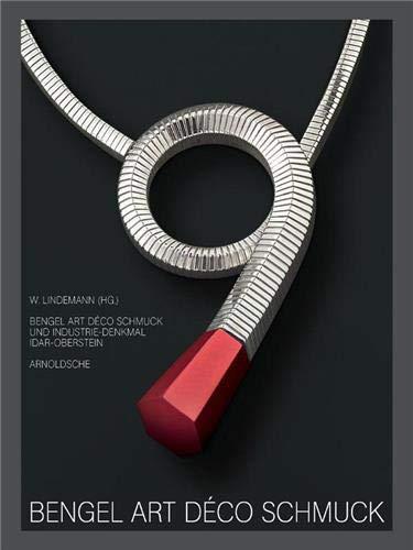 9783897902718: Bengel Art Deco Jewellery/Bengel Art Deco Schmuck: Jewellery and Industrial Monment, Idar-Oberstein/Germany/Schmuck und Industrie-Denkmal, Idar-Oberstein