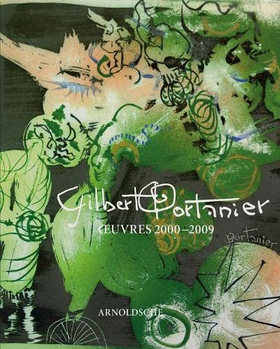 Gilbert Portanier: Oeuvres 2000-2009 (English and French Edition): Peter Nickl