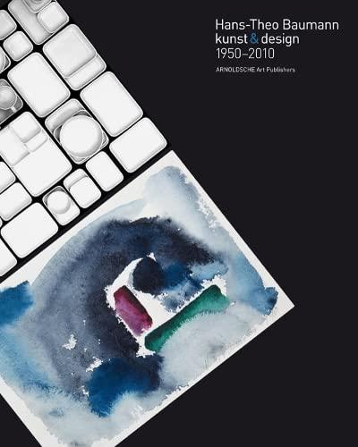 Hans-Theo Baumann: kunst & design: Hufnagl, Florian, Joppien,