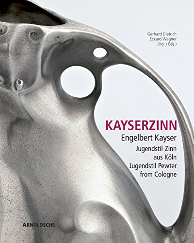 9783897903579: Kayserzinn: Engelbert Kayser, Jugenstil Pewter from Cologne (English and German Edition)
