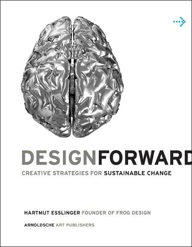 9783897903814: Design Forward: Creative Strategies for Sustainable Change