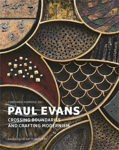 Paul Evans - crossing boundaries and crafting modernism. This book accompanies the Exhibition Pau...
