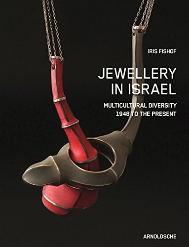 Jewellery in Israel. Multicultural diversity 1948 to the present.