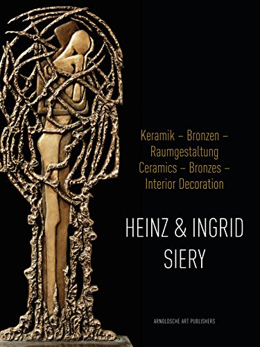Heinz and Ingrid Siery Ceramics – Bronze: Friedl, Uwe; Kandoziora,