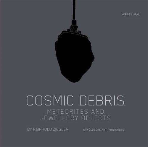 9783897904057: Cosmic Debris : Meteorites and Jewellery Objects