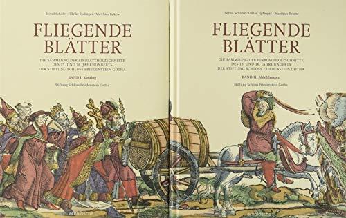 9783897904132: Fliegende Blatter: Die Sammlung Der Einblattholzschnitte Des 15. Und 16. Jahrhunderts: Der Stiftung Schloss Friedenstein Gotha