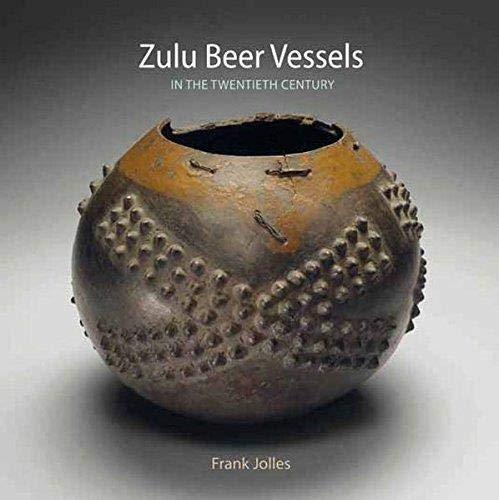 Zulu-Biergefäße im 20. Jahrhundert.: Von Frank Jolles. Stuttgart 2014.