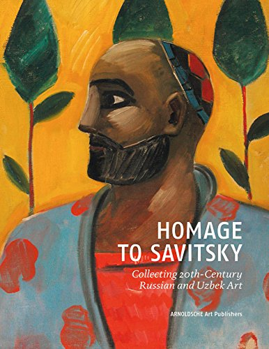 9783897904309: Homage to Savitsky: Collecting 20th Century Russian and Uzbek Art (English and German Edition)