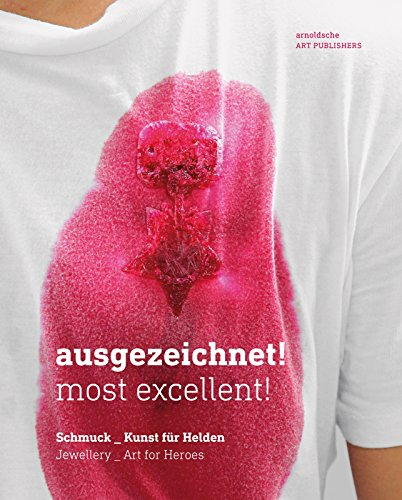 9783897904583: Ausgezeichnet! Most Excellent!: Jewellery - Art for Heroes (English and German Edition)