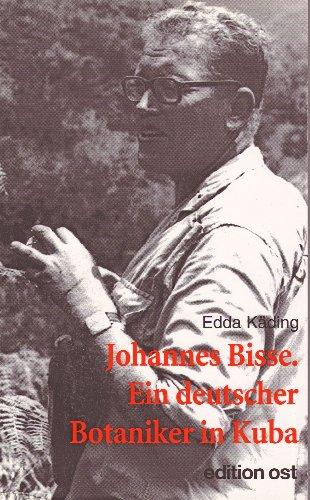 9783897930568: Johannes Bisse. Ein deutscher Botaniker in Kuba