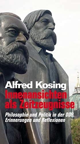 9783897931787: Innenansichten als Zeitzeugnisse. Philosophie und Politik in der DDR. Erinnerungen und Reflexionen