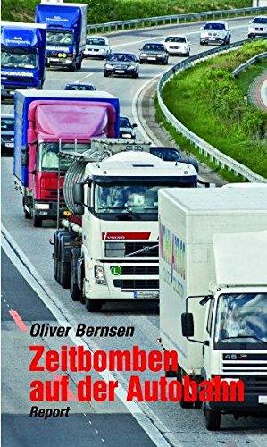Zeitbomben auf der Autobahn: Report; - Oliver Bernsen