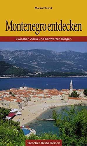 9783897940277: Montenegro entdecken: Zwischen Adria und Schwarzen Bergen