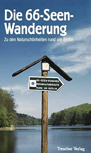 9783897940574: Die 66-Seen-Wanderung: Zu den Naturschönheiten rund um Berlin