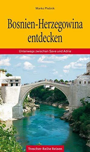 9783897941083: Bosnien-Herzegowina: Unterwegs zwischen Save und Adria