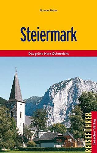 Steiermark: Das grüne Herz Österreichs (Trescher-Reiseführer)