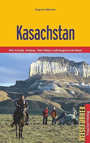 Kasachstan mit Almaty, Astana, Tien Shan und: Dagmar Schreiber