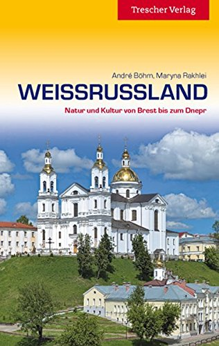 9783897942714: Weissrussland: Natur und Kultur von Brest bis zum Dnepr