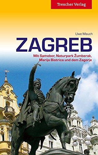 9783897943179: Zagreb: Mit Samobor, Naturpark Zumberak, Marija Bistrica und dem Zagorje