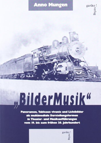 """BilderMusik"". Panoramen, tableaux vivants und Lichtbilder als multimediale ..."