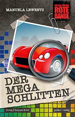 9783897962613: Der Mega-Schlitten: Ein Fall für die rote Bande